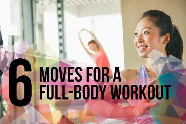 Get a full-body workout in just six moves!