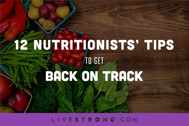 Get back on the healthy track with tips from top nutritionists.