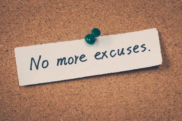 If your parnter is full of excuses, be prepared to counter.