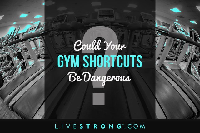Which gym shortcuts are true timesavers and which are potentially dangerous?