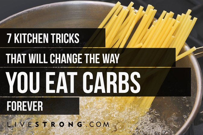 7 Kitchen Tricks to Make Carbs Less Fattening