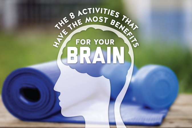 The 8 Activities That Have the Most Benefits for Your Brain
