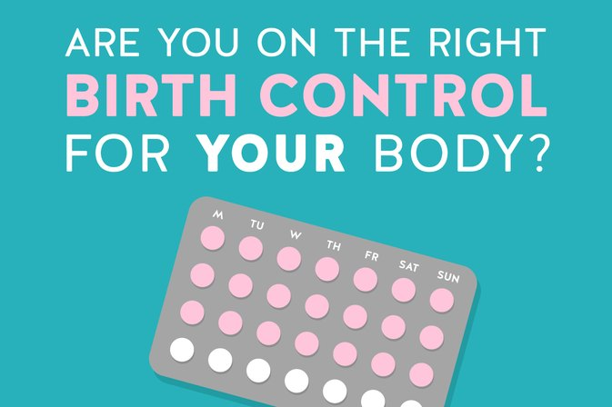 Are You on the Right Birth Control for YOUR Body?
