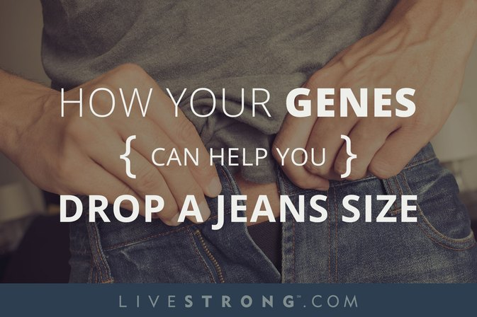How Your Genes Can Help You Drop a Jeans Size