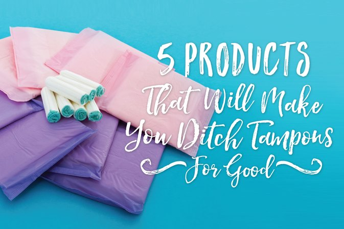 5 Products That Will Make You Ditch Tampons for Good