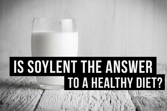 Is Soylent the Answer to a Healthy Diet?