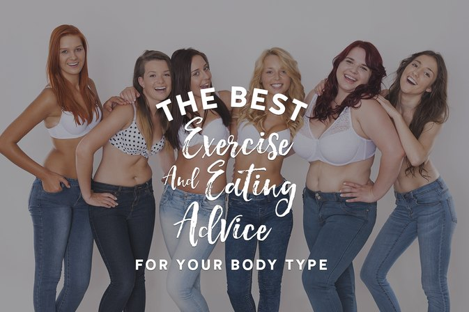 The Best Exercise and Eating Advice for Your Body Type