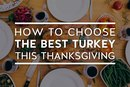 How to Choose the Best Turkey This Thanksgiving