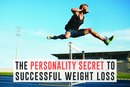 The Personality Secret to Successful Weight Loss