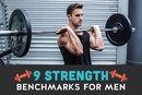 9 Essential Strength Benchmarks for Men
