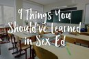 9 Things You Should've Learned in Sex Ed