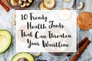10 Trendy Health Foods That Can Threaten Your Waistline