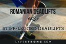 Romanian Deadlift vs. Stiff-Legged Deadlift
