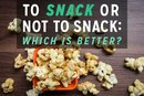 Should You Be Snacking?