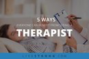 5 Ways Everyone Can Benefit from Seeing a Therapist
