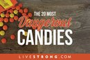 The 20 Most Dangerous Candies
