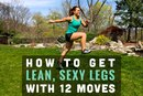 How to Get Lean, Sexy Legs With 12 Moves