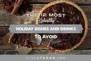 The 12 Most Unhealthy Holiday Dishes and Drinks to Avoid