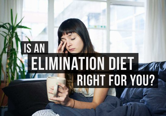 Is an Elimination Diet Right for You?