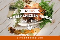 12 Tips to Keep Chicken Tender and Tasty