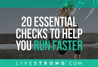 20 Essential Checks to Help You Run Fast…
