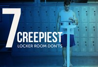 7 Creepy Locker Room DON'Ts