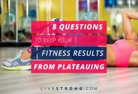 8 Questions to Keep Your Fitness Results…