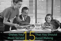 15 Dishes Your Mom Served That You Shoul…