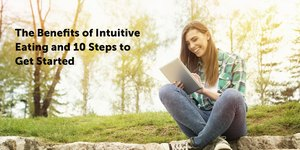 The Benefits of Intuitive Eating and 10 Steps…