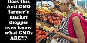 Do These Anti-GMO Shoppers Even Know What GMO…