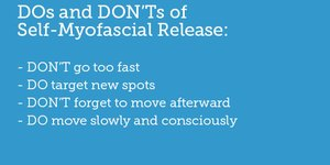 The DOs and DON'Ts of Self-Myofascial Relea…