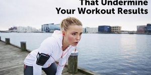 10 Nutrition Mistakes That Undermine Workout …