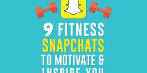 9 Fitness Snapchats to Motivate and Inspire Y…