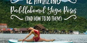 12 Amazing Paddleboard Yoga Poses (and How to…