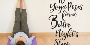 10 Yoga Poses for a Better Night's Sleep