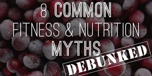 8 Nutrition and Fitness Myths Debunked by Sci…