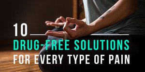 10 Drug-Free Solutions for Every Type of Pain