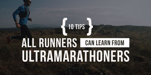 10 Tips All Runners Can Learn from Ultramarat…