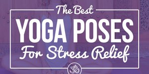 11 Yoga Poses to Eliminate Stress From Your D…