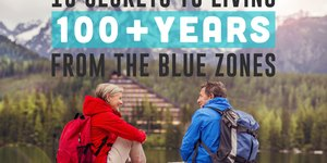 10 Secrets to Living 100+ Years From the Blue…