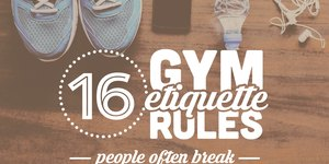 16 Gym Etiquette Rules That People Often Brea…