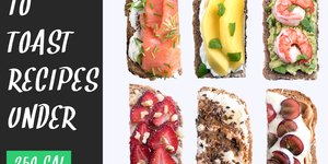 10 Sweet and Savory Toast Recipes (All Under …