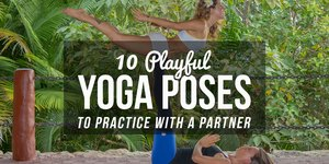 10 Playful Yoga Poses to Practice With a Part…