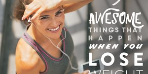 9 Awesome Things That Happen When You Lose We…