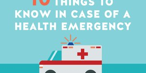 10 Things to Know in Case of a Health Emergen…
