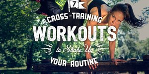 7 Cross-Training Workouts to Shake Up Your Ro…