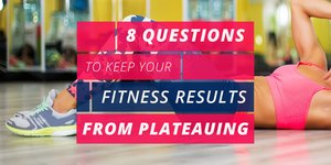 8 Questions to Keep Your Fitness Results from…