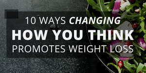 10 Ways Changing How You Think Promotes Weigh…