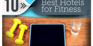 10 Best Hotels for Staying Fit While You Trav…