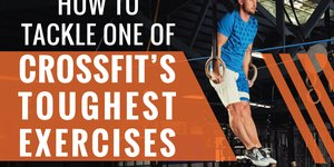 How to Tackle One of CrossFit's Hardest Exerc…
